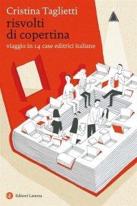 Risvolti di copertina. Viaggio in 14 case editrici italiane, Cristina Taglietti