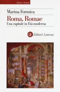 Roma, Romae. Una capitale in Età moderna, Marina Formica