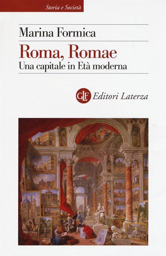 """""""Roma, Romae. Una capitale in Età moderna"""" di Marina Formica"""