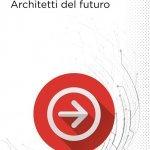 """""""AI Expert. Architetti del futuro"""" di Alessandro Giaume e Stefano Gatti"""