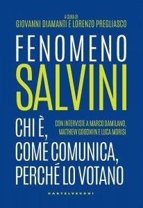 Fenomeno Salvini. Chi è, come comunica, perché lo votano, Giovanni Diamanti, Lorenzo Pregliasco