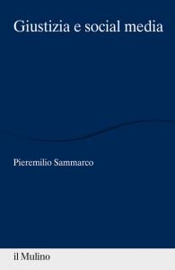 Giustizia e social media, Pieremilio Sammarco