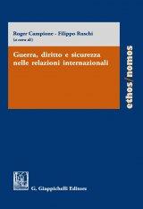 """""""Guerra, diritto e sicurezza nelle relazioni internazionali"""" a cura di Filippo Ruschi e Roger Campione"""