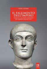 """""""Il fallimento dell'impero. Valente e lo Stato romano nel IV secolo d.C."""" di Noel Lenski"""
