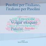 """""""Pasolini per l'italiano, l'italiano per Pasolini"""" di Paolo D'Achille"""