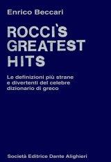 """""""Rocci greatest's hits. Le definizioni più strane e divertenti del celebre dizionario di greco"""" di Enrico Beccari"""
