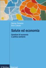 Salute Ed Economia Questioni Di Economia E Politica Sanitaria Di Nerina Dirindin E Enza Caruso Letture Org