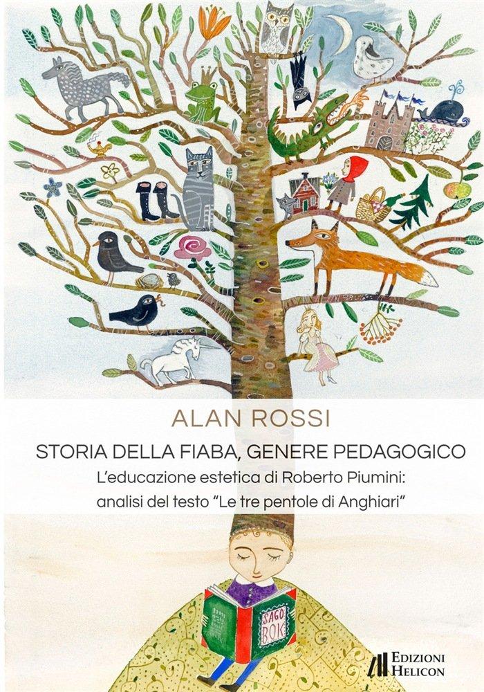 """""""Storia della fiaba, genere pedagogico"""" di Alan Rossi"""