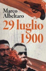 29 luglio 1900, Marco Albeltaro