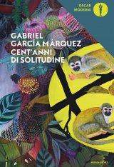 """""""Cent'anni di solitudine"""" di Gabriel García Márquez: riassunto trama e recensione"""