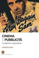 """""""Cinema e pubblicità. La relazione sorprendente"""" di Giuseppe Mazza"""