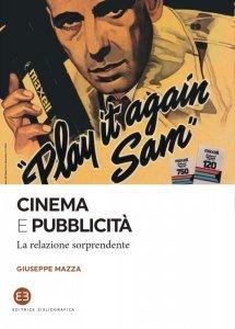 Cinema e pubblicità. La relazione sorprendente, Giuseppe Mazza