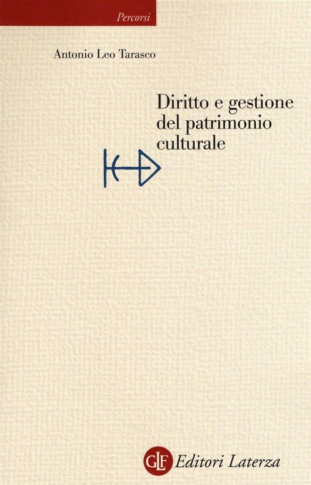 """""""Diritto e gestione del patrimonio culturale"""" di Antonio Leo Tarasco"""