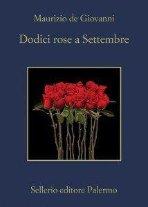 Dodici rose a Settembre, Maurizio De Giovanni, trama, recensione