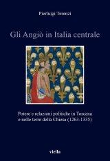 """""""Gli Angiò in Italia centrale. Potere e relazioni politiche in Toscana e nelle terre della Chiesa (1263-1335)"""" di Pierluigi Terenzi"""