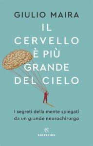 Il cervello è più grande del cielo, Giulio Maira