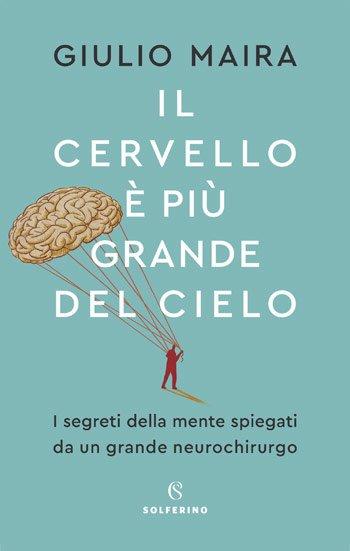 """""""Il cervello è più grande del cielo"""" di Giulio Maira"""