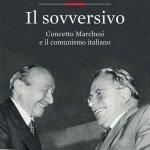"""""""Il sovversivo. Concetto Marchesi e il comunismo italiano"""" di Luciano Canfora"""