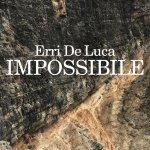 """""""Impossibile"""" di Erri De Luca: trama e recensione"""