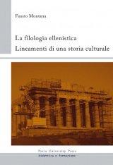 """""""La filologia ellenistica. Lineamenti di una storia culturale"""" di Fausto Montana"""