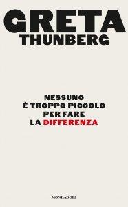 Nessuno è troppo piccolo per fare la differenza, Greta Thunberg