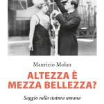 """""""Altezza è mezza bellezza? Saggio sulla statura umana"""" di Maurizio Molan"""
