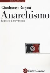 """Anarchismo. Le idee e il movimento"" di Gianfranco Ragona"