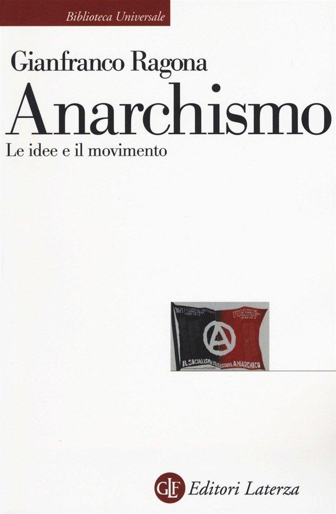 """""""Anarchismo. Le idee e il movimento"""" di Gianfranco Ragona"""