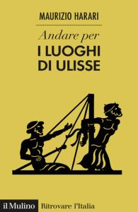 Andare per i luoghi di Ulisse, Maurizio Harari