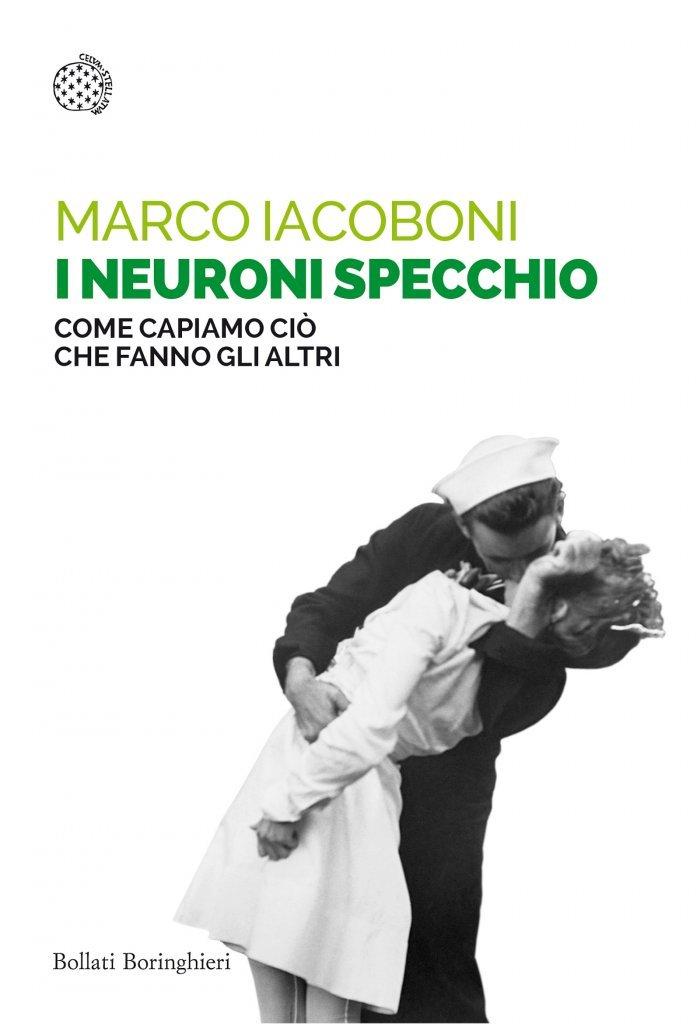 """""""I neuroni specchio. Come capiamo ciò che fanno gli altri"""" di Marco Iacoboni"""
