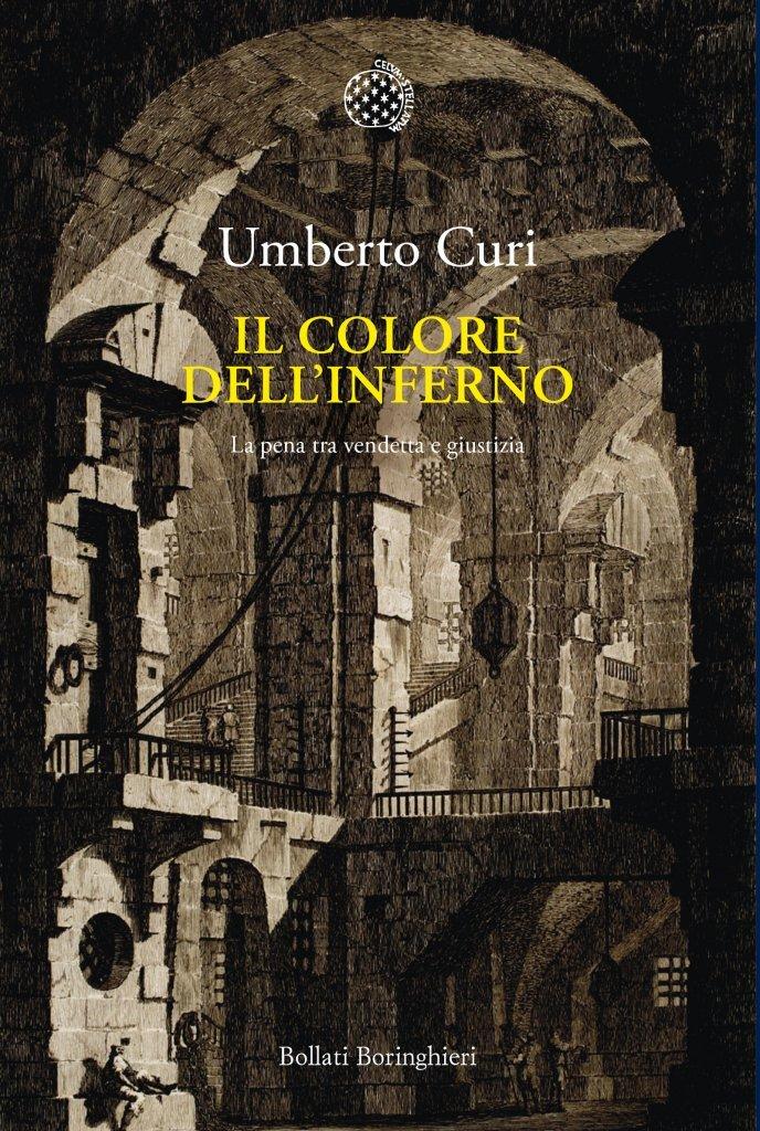 """""""Il colore dell'inferno. La pena tra vendetta e giustizia"""" di Umberto Curi"""