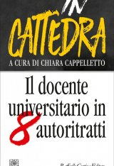 """In cattedra. Il docente universitario in otto autoritratti"" a cura di Chiara Cappelletto"