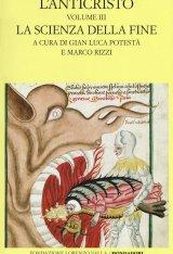 """""""L'Anticristo. La scienza della fine"""" a cura di Gian Luca Potestà e Marco Rizzi"""