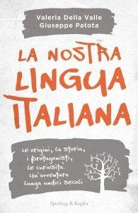 La nostra lingua italiana, Valeria Della Valle, Giuseppe Patota