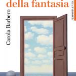 """""""La porta della fantasia"""" di Carola Barbero"""