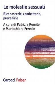 Le molestie sessuali. Riconoscerle, combatterle, prevenirle, Patrizia Romito, Mariachiara Feresin