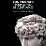 """""""Memorie di Adriano"""" di Marguerite Yourcenar: riassunto trama e recensione"""