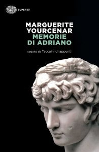 Memorie di Adriano, Marguerite Yourcenar, riassunto, recensione