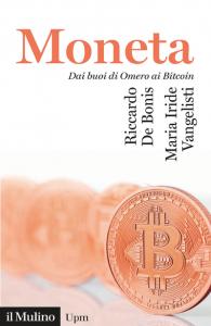 Moneta. Dai buoi di Omero ai Bitcoin, Riccardo De Bonis, Maria Iride Vangelisti