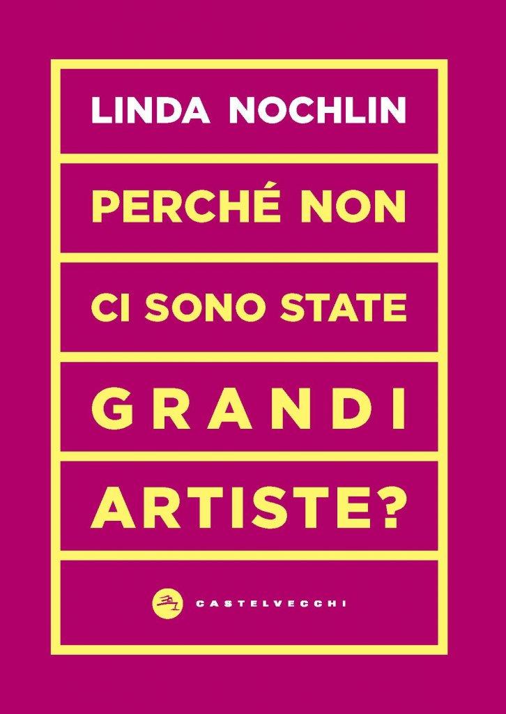 """""""Perché non ci sono state grandi artiste?"""" di Linda Nochlin"""