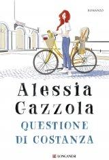 """""""Questione di Costanza"""" di Alessia Gazzola: trama e recensione"""