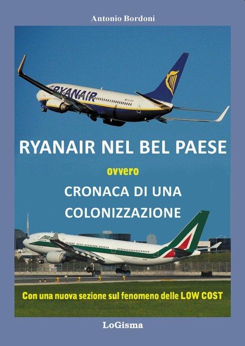 """""""Ryanair nel Bel Paese. Cronaca di una colonizzazione"""" di Antonio Bordoni"""
