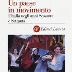 """""""Un paese in movimento. L'Italia negli anni Sessanta e Settanta"""" di Simona Colarizi"""