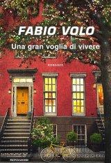 """""""Una gran voglia di vivere"""" di Fabio Volo: trama e recensione"""