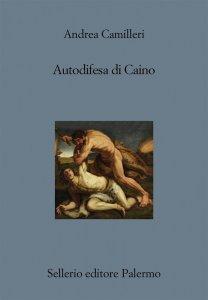 Autodifesa di Caino, Andrea Camilleri, trama, recensione