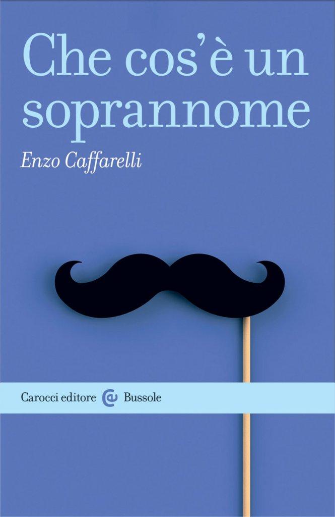 """""""Che cos'è un soprannome"""" di Enzo Caffarelli"""