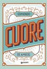 """""""Cuore"""" di Edmondo De Amicis: riassunto trama e recensione"""