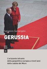 """""""Gerussia. L'orizzonte infranto della geopolitica europea"""" di Salvatore Santangelo"""
