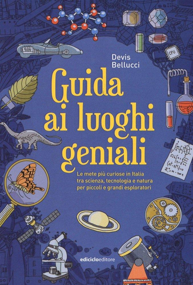 """Guida ai luoghi geniali"" di Devis Bellucci"