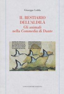 Il bestiario dell'aldilà. Gli animali nella «Commedia» di Dante, Giuseppe Ledda